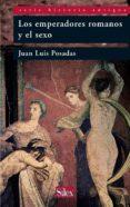 LOS EMPERADORES ROMANOS Y EL SEXO - 9788477374435 - JUAN LUIS POSADAS