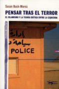 PENSAR TRAS EL TERROR: EL ISLAMISMO Y LA TEORIA CRITICA ENTRE LA IZQUIERDA - 9788477748335 - SUSAN BUCK-MORSS