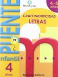CUADERNO GRAFOMOTRICIDAD LETRAS PUENTE INFANTIL 4-5 AÑOS - 9788478875535 - VV.AA.