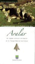 ITINERARIOS CULTURALES EN ARALAR - 9788479077235 - VV.AA.