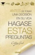 ANTES DE TOMAR UNA DECISION EN SU VIDA HAGASE ESTAS PREGUNTAS - 9788479535735 - DEBBIE FORD