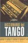 DICCIONARIO DEL TANGO - 9788480484435 - VV.AA.
