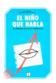EL NIÑO QUE HABLA: EL LENGUAJE ORAL EN EL PREESCOLAR - 9788486235635 - MARC MONFORT
