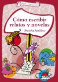 cómo escribir relatos y novelas (ebook)-arancha apellaniz-9788490236635