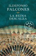 LA REINA DESCALZA - 9788490327135 - ILDEFONSO FALCONES