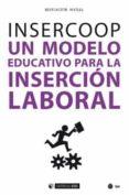 INSERCOOP: UN MODELO EDUCATIVO PARA LA INSERCION LABORAL - 9788491800835 - VV.AA.