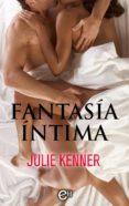 FANTASÍA ÍNTIMA (EBOOK) - 9788491888635 - JULIE KENNER