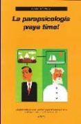 LA PARAPSICOLOGIA ¡VAYA TIMO! - 9788493566135 - CARLOS J. ALVAREZ