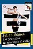 LAS PELIRROJAS NO SE ARROJAN AL VACÍO - 9788494553035 - JULIAN IBAÑEZ