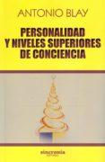 PERSONALIDAD Y NIVELES SUPERIORES DE CONCIENCIA - 9788494586835 - ANTONIO BLAY
