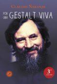 POR UNA GESTALT VIVA - 9788495496935 - CLAUDIO NARANJO