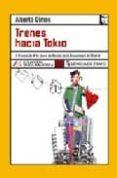 TRENES HACIA TOKIO - 9788496080935 - ALBERTO OLMOS