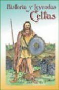 HISTORIA Y LEYENDAS CELTAS - 9788496328235 - LUIS FERNANDO MARTIN RODRIGUEZ