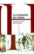 LA CONQUISTA DE LISBOA: VIOLENCIA MILITAR Y COMUNIDAD POLITICA EN PORTUGAL, 1578-1583 - 9788496467835 - RAFAEL VALLADARES