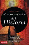 NUEVOS MISTERIOS DE LA HISTORIA - 9788496746435 - SPENCER CARTER