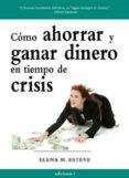 como ahorrar y ganar dinero en tiempos de crisis (ebook)-elena martinez-esteve-9788496851535