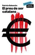 EL PREU DE SER CATALANS - 9788496863835 - PATRICIA GABANCHO