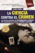 LA CIENCIA CONTRA EL CRIMEN - 9788497638135 - JANIRE RAMILA