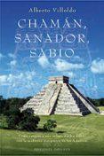 CHAMAN, SANADOR, SABIO - 9788497773935 - ALBERTO VILLOLDO