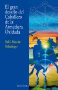 EL GRAN DESAFIO DEL CABALLERO DE LA ARMADURA OXIDADA - 9788497779135 - RABI AHARON SHLEZINGER