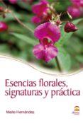 ESENCIAS FLORALES, SIGNATURAS Y PRACTICA - 9788498271935 - MAITE HERNANDEZ