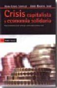 CRISIS CAPITALISTA Y ECONOMIA SOLIDARIA: UNA ECONOMIA QUE EMERGE COMO UNA ALTERNATIVA REAL - 9788498880335 - JEAN-LOUIS LAVILLE