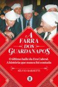 A FARRA DOS GUARDANAPOS: O ÚLTIMO BAILE DA ERA CABRAL (EBOOK) - 9788554349035 - SILVIO BARSETTI