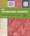 LOS 150 MEJORES GRANNYS: HERMOSOS CUADROS TEJIDOS A CROCHET - 9789089986535 - SARAH HAZELL