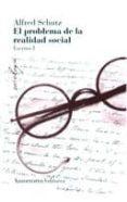 el problema de la realidad social: escritos (t. i)-alfred schultz-9789505181735