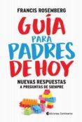 GUIA PARA PADRES DE HOY - 9789507546235 - FRANCIS ROSEMBERG