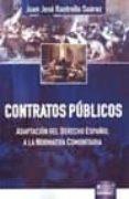 CONTRATOS PUBLICOS: ADAPTACION AL DERECHO ESPAÑOL A LA NORMATIVA COMUNITARIA - 9789898312235 - JUAN JOSE RASTROLLO SUAREZ