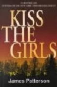 KISS THE GIRLS - 9780446601245 - JAMES PATTERSON