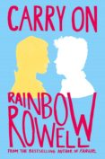 CARRY ON: THE RISE AND FALL OF SIMON SNOW - 9781447266945 - RAINBOW ROWELL