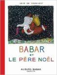 BABAR ET LE PERE NOEL - 9782013986045 - JEAN DE BRUNHOFF