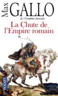 CHUTE DE L'EMPIRE ROMAIN - 9782266262545 - M.GALLO