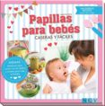PAPILLAS PARA BEBES CASERAS Y FACILES - 9783625006145 - VV.AA.