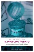 IL PROFUMO RUBATO (EBOOK) - 9783960414445 - PETRA REATEGUI