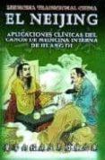 EL NEIJING: APLICACIONES CLINICAS DEL CANON DE MEDICINA INTERNA D E HUANG DI - 9785728645245 - VV.AA.