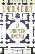 LA HABITACIÓN OLVIDADA (SERIE JEREMY LOGAN 4) - 9788401016745 - LINCOLN CHILD