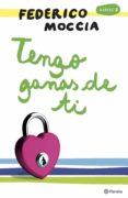 TENGO GANAS DE TI (EBOOK) - 9788408095545 - FEDERICO MOCCIA