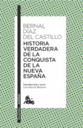 HISTORIA VERDADERA DE LA CONQUISTA DE LA NUEVA ESPAÑA - 9788408166245 - BERNAL DIAZ DEL CASTILLO