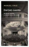 DAR (SE) CUENTA: DE DONDE VENIMOS Y A DONDE HEMOS IDO A PARAR - 9788409079445 - MANUEL CRUZ