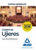 CUERPO DE UJIERES DE LAS CORTES GENERALES: TEST PSICOTECNICOS - 9788414218945 - VV.AA.