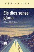 ELS DIES SENSE GLORIA - 9788415835745 - SILVIA ALCANTARA I RIBOLLEDA