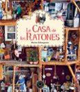LA CASA DE LOS RATONES - 9788416290345 - KARINA SCHAAPMAN