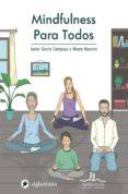 MINDFULNESS PARA TODOS - 9788416574445 - JAVIER GARCIA CAMPAYO