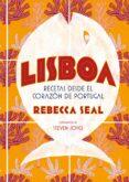 LISBOA: RECETAS DESDE EL CORAZON DE PORTUGAL - 9788416890545 - REBECCA SEAL