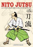 NITO JUTSU: LA ESCUELA DE LOS DOS SABLES - 9788420304045 - JOSE SANTOS NALDA ALBIAC