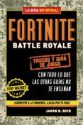 FORTNITE BATTLE ROYALE: TRUCOS Y GUÍA DE JUEGO - 9788420433745 - JASON R. RICH