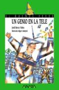 UN GENIO EN LA TELE - 9788420769745 - JORDI SIERRA I FABRA